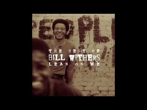 Bill Withers - Who Is He (And What Is He To You) HQ
