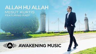 Mesut Kurtis - Allah Hu Allah ft. Raef | مسعود كُرتِس و رائف - الله الله (Urdu, English & Arabic)