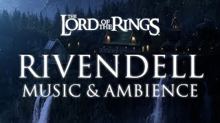 Middle Earth | Rivendell – Music & Ambience