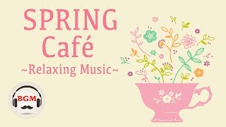 Скачать 【Happy Spring Cafe】Jazz & Bossa Nova Music - Relaxing Cafe