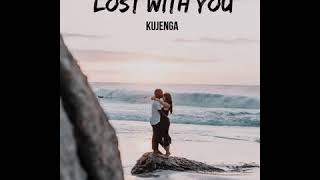 Kujenga   Lost With You (Official Audio)