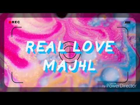 REAL LOVE MAJ4L / LYRICS