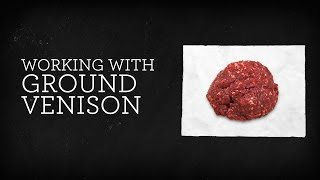 Working With Ground Venison - Tutorial Video