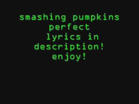 smashing pumpkins   perfect   with lyrics!