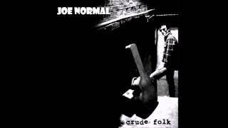 One of These Days - JOE NORMAL  (Crude Folk)