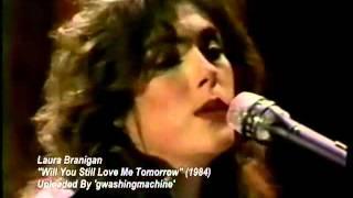 Laura Branigan   Will You Still Love Me Tomorrow Live   1984