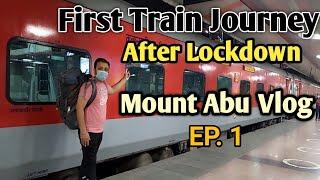 First Train Journey after Lockdown   MOUNT ABU Travel Vlog 1   Delhi to Abu Road