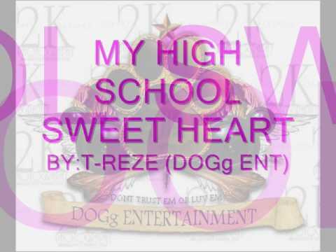 HIGH SCHOOL SWEET HEART..BY T-REZE (DOGg ENT)