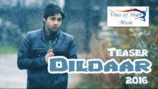 Dildaar Official Teaser 2016 Vijay Varma Krutika Desai Manoj Bakshi VR BROS Voice Of Heart Music