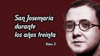 1932-1936 ¿Cómo era san Josemaría?