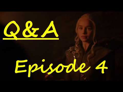 Episode 4 Q&A (Game of Thrones, season 7)