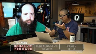 GeForce GTX 2080 teased, Threadripper 2 review round up, Q&A | The Full Nerd Ep. 63