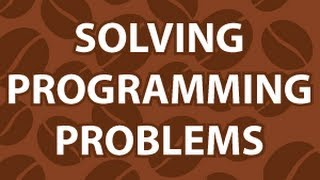 Solving Programming Problems