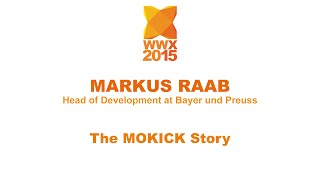 """The MOKICK story"" by Markus Raab - WWX2015"