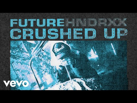 """Future – """"Crushed Up"""""""