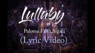 Lullaby  Paloma Faith,Sigala  Lyrics