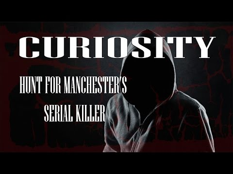 Hunt For Manchester's Serial Killer