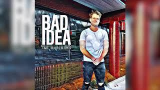 Ian McConnell Bad Idea