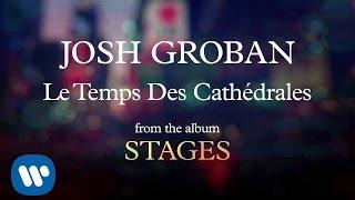 Josh Groban - Le Temps Des Cathédrales [AUDIO]