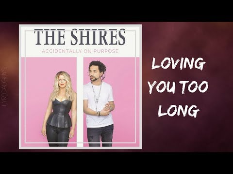 The Shires - Loving You Too Long (Lyrics) Mp3