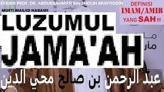 Luzumul Jamaah - Mufti Masjid Nabawi (Menetapi Jamaah) - Jokam Mengaji - IMAM / AMIR YANG SAH !!!
