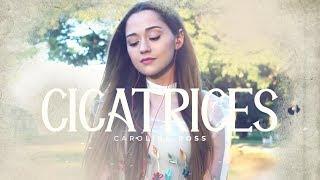 Cicatriiices - Regulo Caro (Carolina Ross cover)