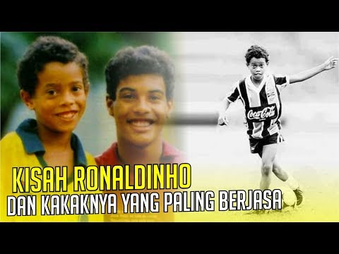 KISAH RONALDINHO : Perjuangan Sang kakak yang paling berjasa dalam karirnya