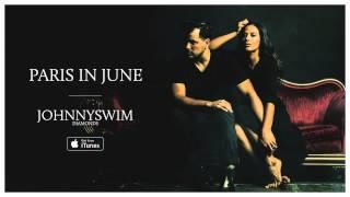 JOHNNYSWIM: Paris In June (Official Audio)