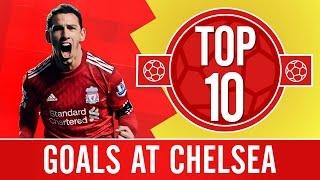TOP 10: Brilliant Liverpool goals at Chelsea