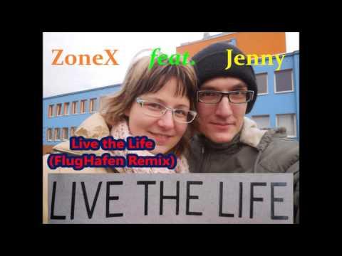 FlugHafen Inc. - ZoneX feat. Jenny - Live the Life (FlugHafen Remix)