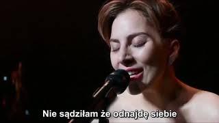 Lady Gaga   I'll Never Love Again  (PL Tłumaczenie)
