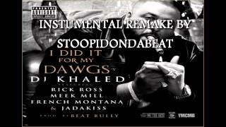 DJ Khaled - I Did It For My Dawgs (Instrumental) Stoopid