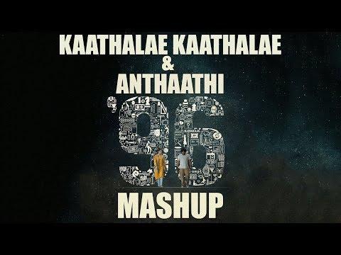 96 Songs | Kaathalae Kaathalae & Anthaathi | Mashup | MnM
