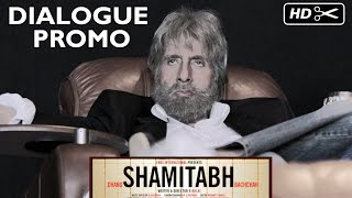 Dialogue Promo 2  - Shamitabh