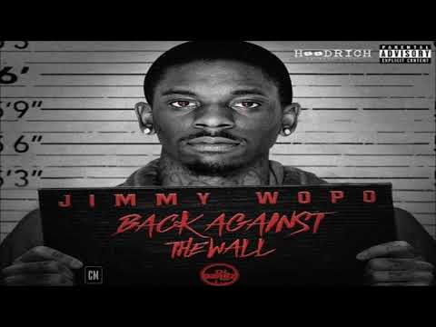 Jimmy Wopo - Back Against The Wall [FULL MIXTAPE + DOWNLOAD LINK] [2017]