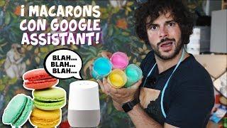 Macarons ascoltando solo il Google Assistant - CUCINA BUTTATA