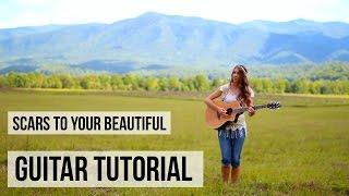 Scars to Your Beautiful - Alessia Cara // Guitar Tutorial