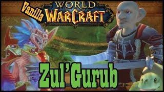 Vanilla / Classic Zul'Gurub - 20-man raid [World of Warcraft Let's Play]