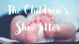 The Children's Shoe Fitter