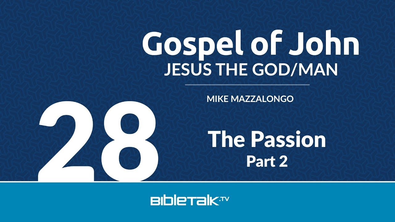 28. The Passion - Part 2