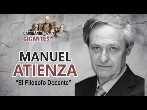 MANUEL ATIENZA: EL FILÓSOFO DOCENTE - Caminando entre Gigantes #4