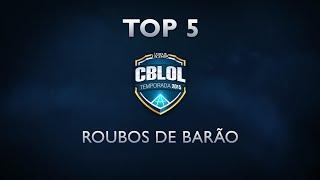 Top 5 CBLoL - Roubos de Barão