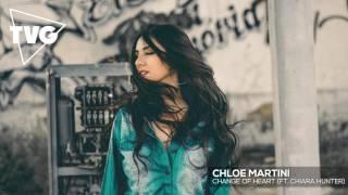 Chloe Martini - Change Of Heart (ft. Chiara Hunter)