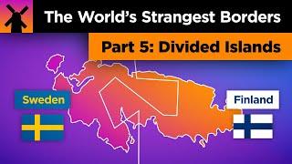 The World's Strangest Borders Part 5: Divided Islands thumbnail