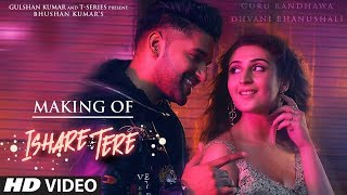 Making Of ISHARE TERE Song | Guru Randhawa | Dhvani Bhanushali
