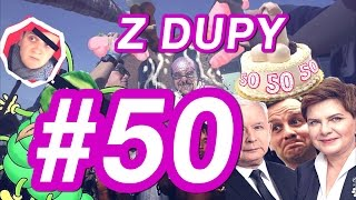 Urodziny, Polityka, Pedofile, Nastolatki dupodajki - Z DUPY #50