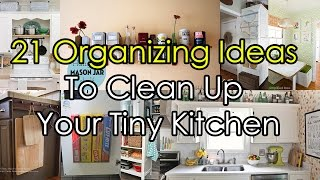 21 Organizing Ideas To Clean Up Your Tiny Kitchen