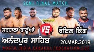 Semi Final Match | Sarhala Ranuan VS Royal King USA | Anandpur Sahib | Kabaddi Cup 20 Mar 2019