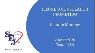 Jesus e o Consolador prometido – Claudio Munhoz – 20/10/2020