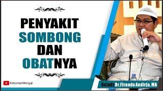 Penyakit SOMBONG & OBATnya - Ustadz Dr  Firanda Andirja, MA